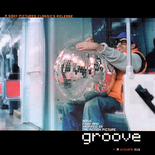 Groove >> Music From And Inspired By The Motion Picture