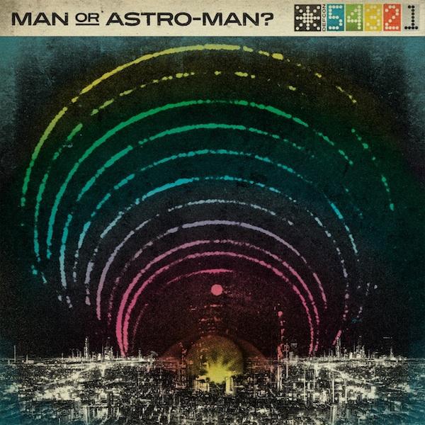 Man Or Astro-Man? >> Defcon 5...4...3...2...1