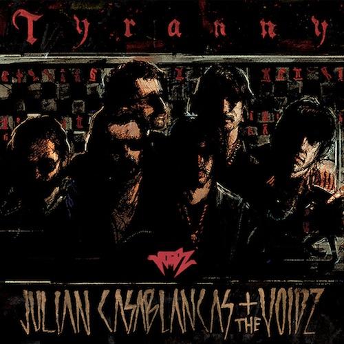 Julian Casablancas+The Voidz >> Tyranny